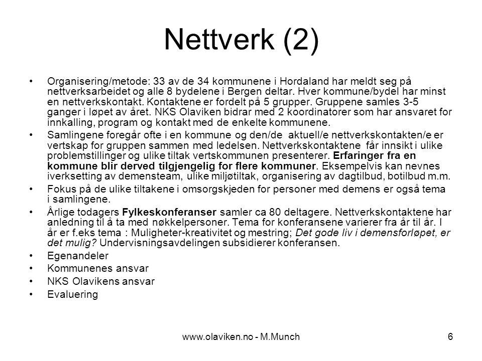 www.olaviken.no - M.Munch6 Nettverk (2) Organisering/metode: 33 av de 34 kommunene i Hordaland har meldt seg på nettverksarbeidet og alle 8 bydelene i Bergen deltar.