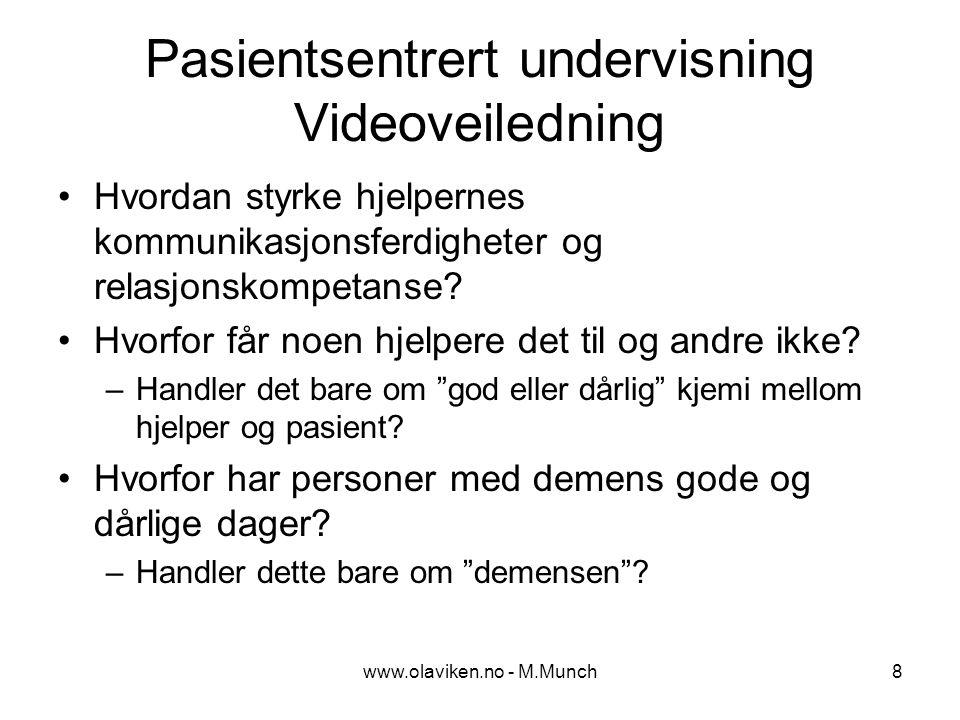 www.olaviken.no - M.Munch9 Pas.sentrert (2) Kan det tenkes at noen hjelpere har en måte å møte pasienten på som er trygghetsskapende og tillittsvekkende.