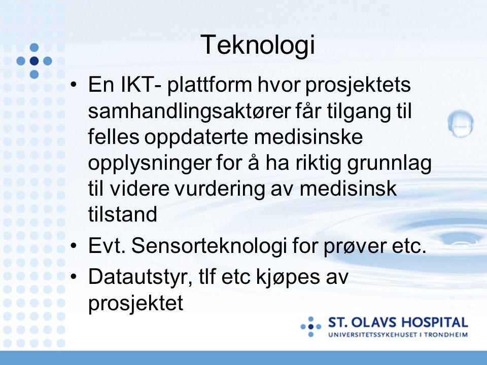 Teknologi En IKT- plattform hvor prosjektets samhandlingsaktører får tilgang til felles oppdaterte medisinske opplysninger for å ha riktig grunnlag til videre vurdering av medisinsk tilstand Evt.