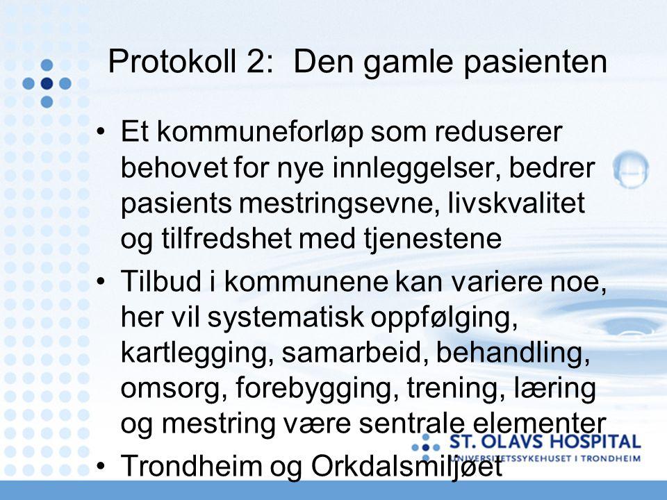 Protokoll 2: Den gamle pasienten Et kommuneforløp som reduserer behovet for nye innleggelser, bedrer pasients mestringsevne, livskvalitet og tilfredshet med tjenestene Tilbud i kommunene kan variere noe, her vil systematisk oppfølging, kartlegging, samarbeid, behandling, omsorg, forebygging, trening, læring og mestring være sentrale elementer Trondheim og Orkdalsmiljøet