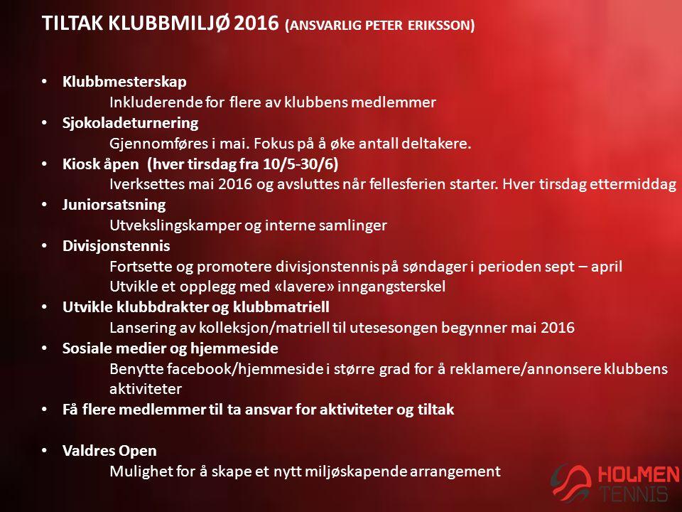TILTAK KLUBBMILJØ 2016 (ANSVARLIG PETER ERIKSSON) Klubbmesterskap Inkluderende for flere av klubbens medlemmer Sjokoladeturnering Gjennomføres i mai.