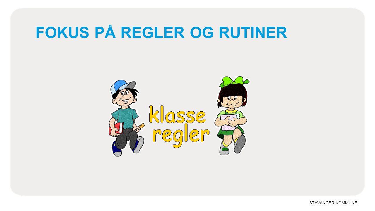 STAVANGER KOMMUNE FOKUS PÅ REGLER OG RUTINER