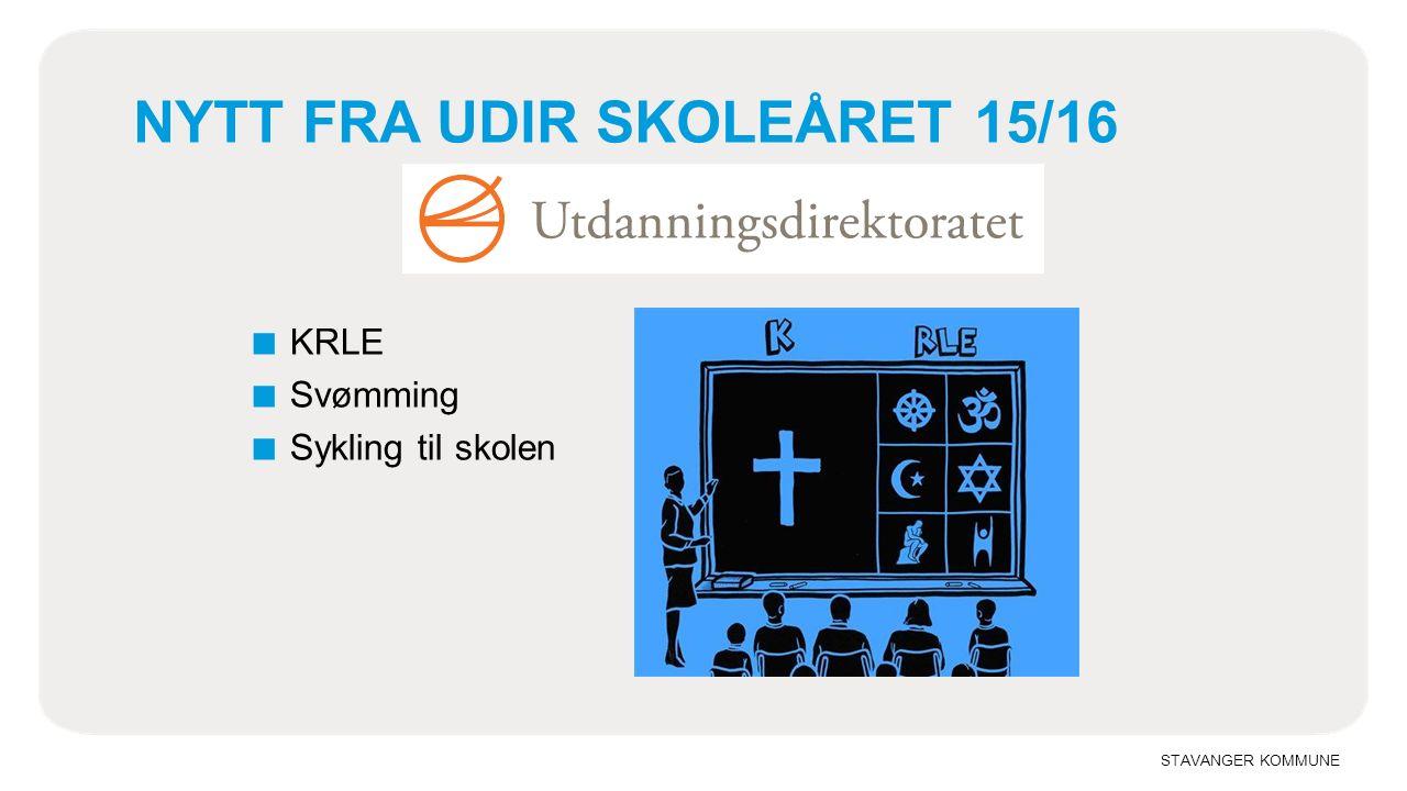 STAVANGER KOMMUNE NYTT FRA UDIR SKOLEÅRET 15/16 ■ KRLE ■ Svømming ■ Sykling til skolen