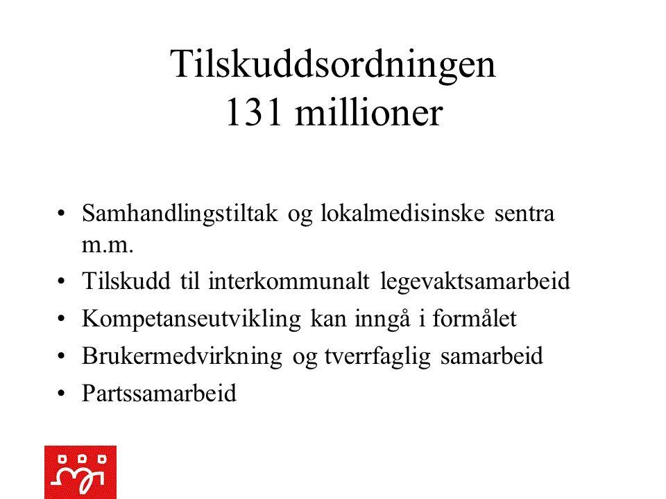 Tilskuddsordningen 131 millioner Samhandlingstiltak og lokalmedisinske sentra m.m.