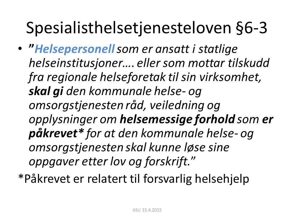 Spesialisthelsetjenesteloven §6-3 Helsepersonell som er ansatt i statlige helseinstitusjoner….