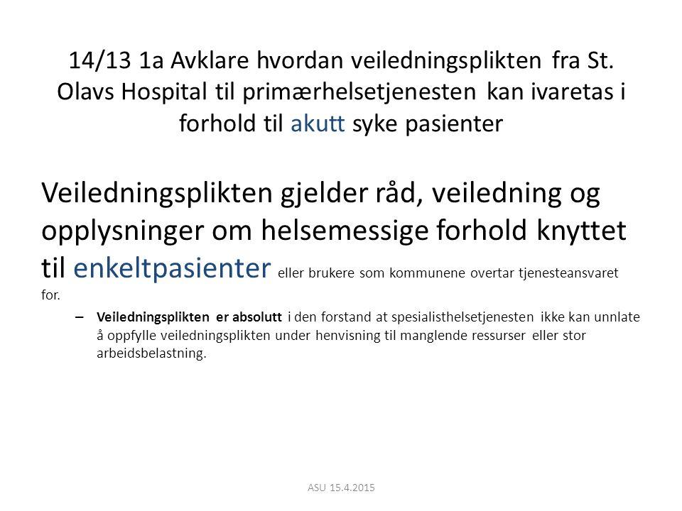 14/13 1a Avklare hvordan veiledningsplikten fra St.