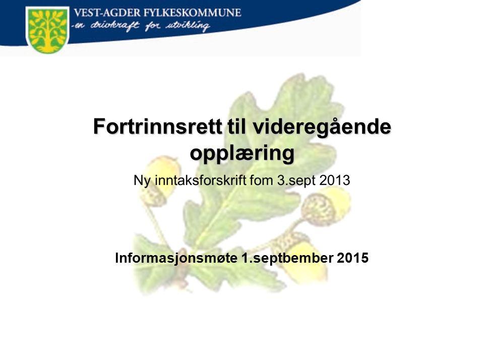 Fortrinnsrett til videregående opplæring Informasjonsmøte 1.septbember 2015