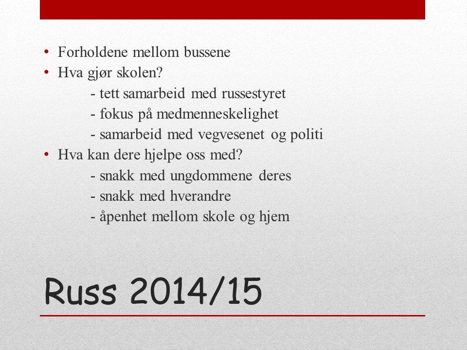 Russ 2014/15 Forholdene mellom bussene Hva gjør skolen.