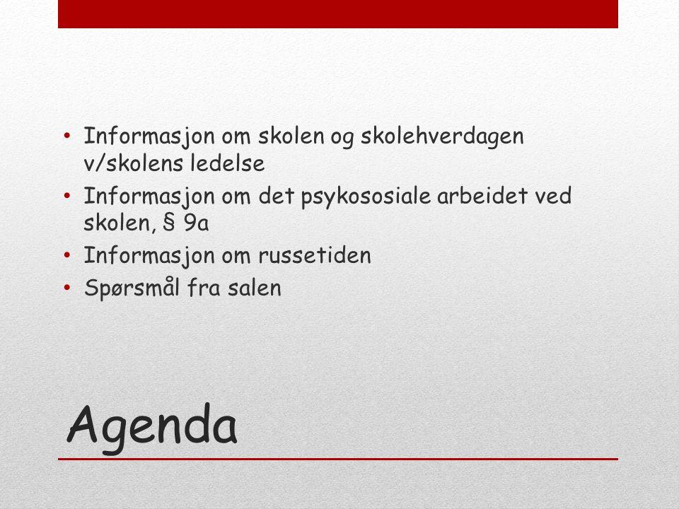 Agenda Informasjon om skolen og skolehverdagen v/skolens ledelse Informasjon om det psykososiale arbeidet ved skolen, § 9a Informasjon om russetiden Spørsmål fra salen