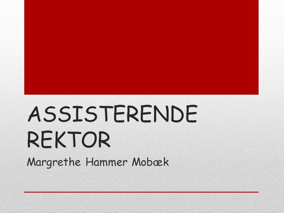 ASSISTERENDE REKTOR Margrethe Hammer Mobæk