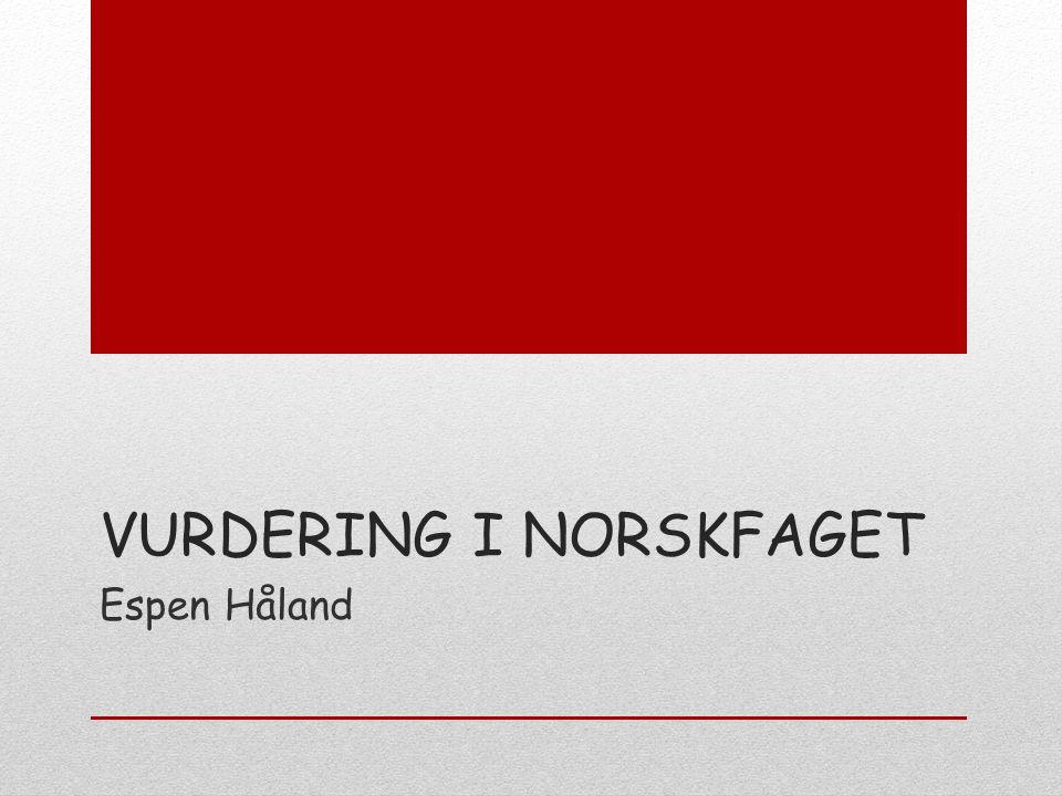 VURDERING I NORSKFAGET Espen Håland