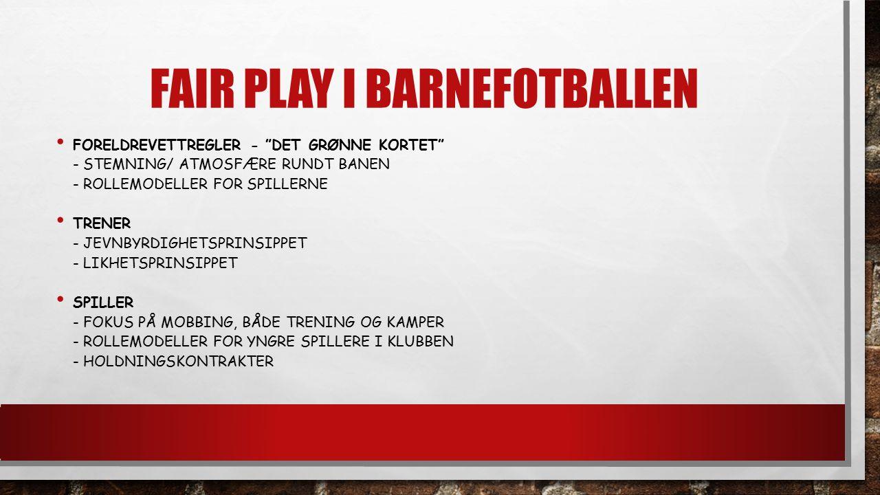 FORELDREVETTREGLER 1.MØT OPP PÅ TRENING OG KAMP – BARNA ØNSKER DET.
