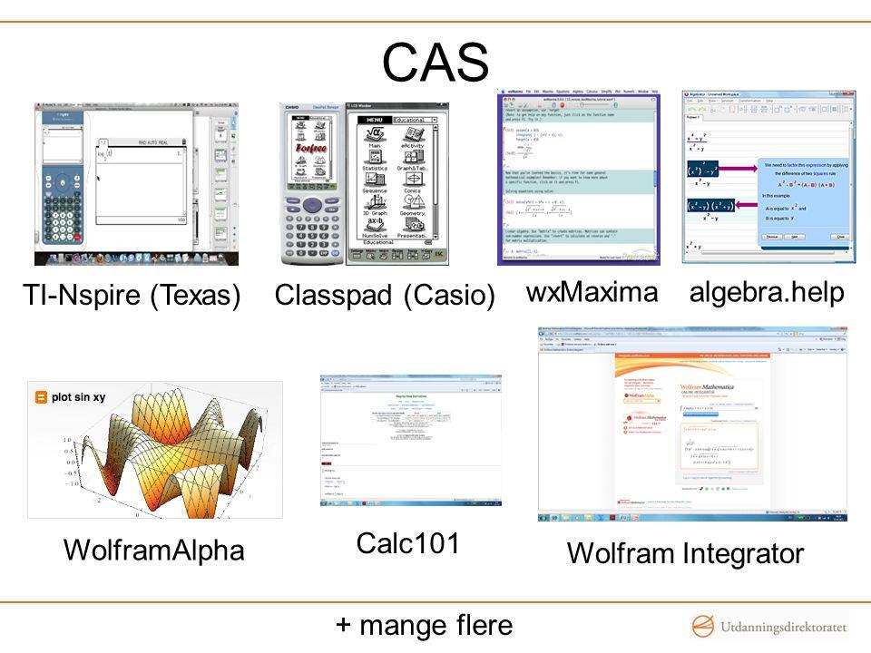 CAS TI-Nspire (Texas)Classpad (Casio) wxMaxima WolframAlpha algebra.help Calc101 Wolfram Integrator + mange flere