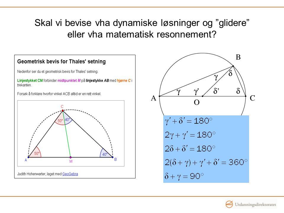 Skal vi bevise vha dynamiske løsninger og glidere eller vha matematisk resonnement?