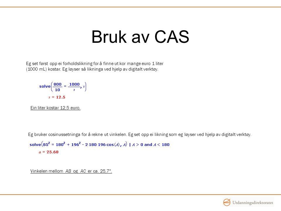 Bruk av CAS Eg set først opp ei forholdslikning for å finne ut kor mange euro 1 liter (1000 mL) kostar.