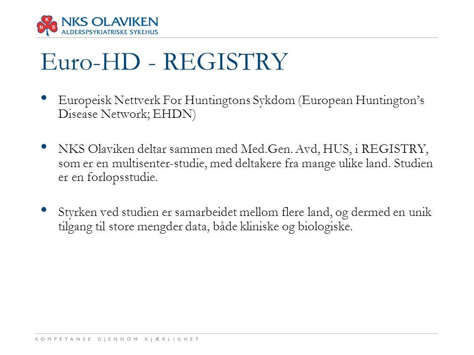 Euro-HD - REGISTRY Europeisk Nettverk For Huntingtons Sykdom (European Huntington's Disease Network; EHDN) NKS Olaviken deltar sammen med Med.Gen. Avd