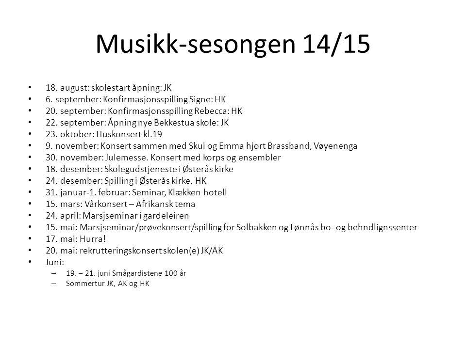 Musikk-sesongen 14/15 18. august: skolestart åpning: JK 6.