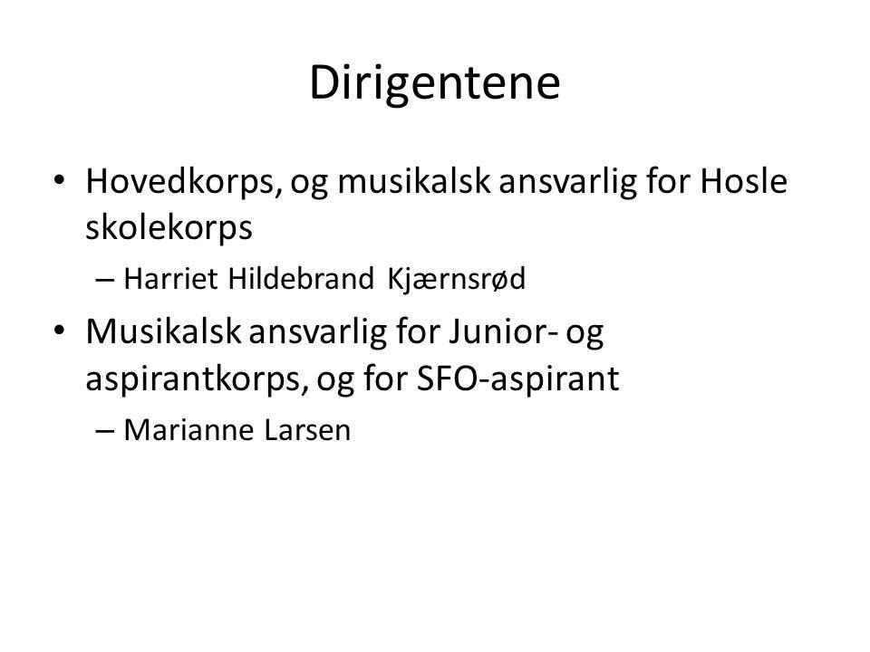 Dirigentene Hovedkorps, og musikalsk ansvarlig for Hosle skolekorps – Harriet Hildebrand Kjærnsrød Musikalsk ansvarlig for Junior- og aspirantkorps, og for SFO-aspirant – Marianne Larsen