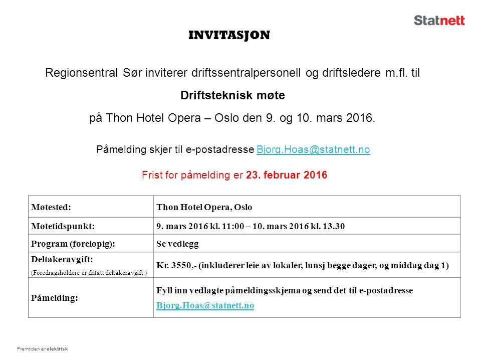 Fremtiden er elektrisk INVITASJON Regionsentral Sør inviterer driftssentralpersonell og driftsledere m.fl. til Driftsteknisk møte på Thon Hotel Opera