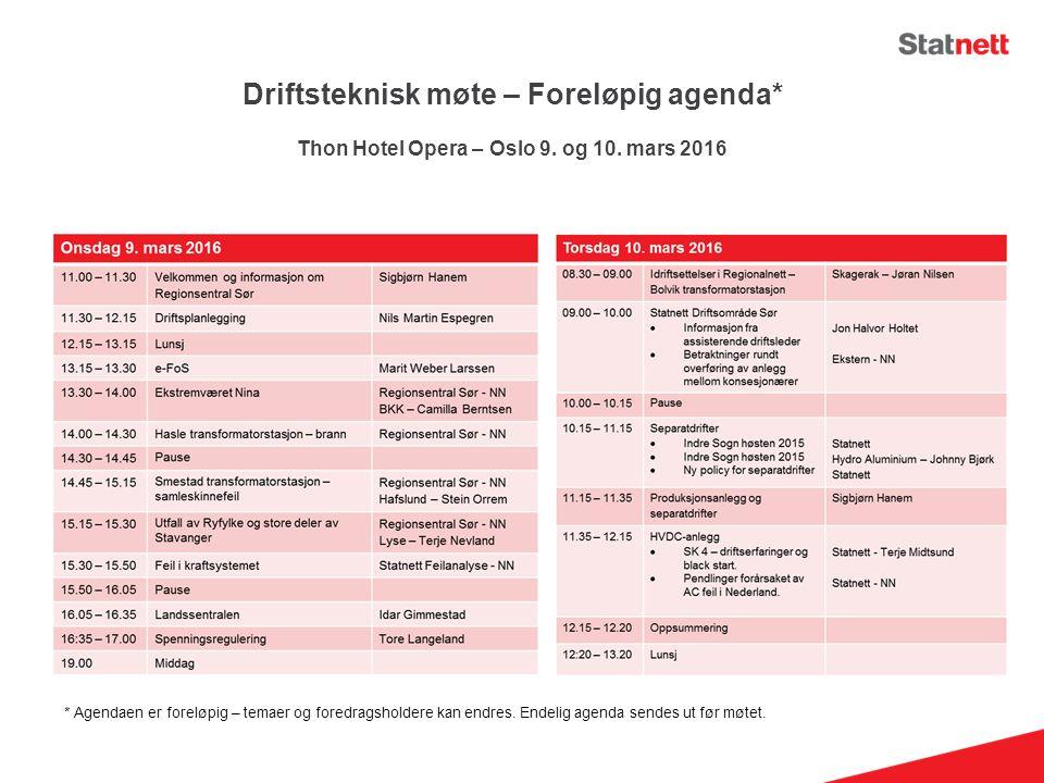 Driftsteknisk møte – Foreløpig agenda* Thon Hotel Opera – Oslo 9.