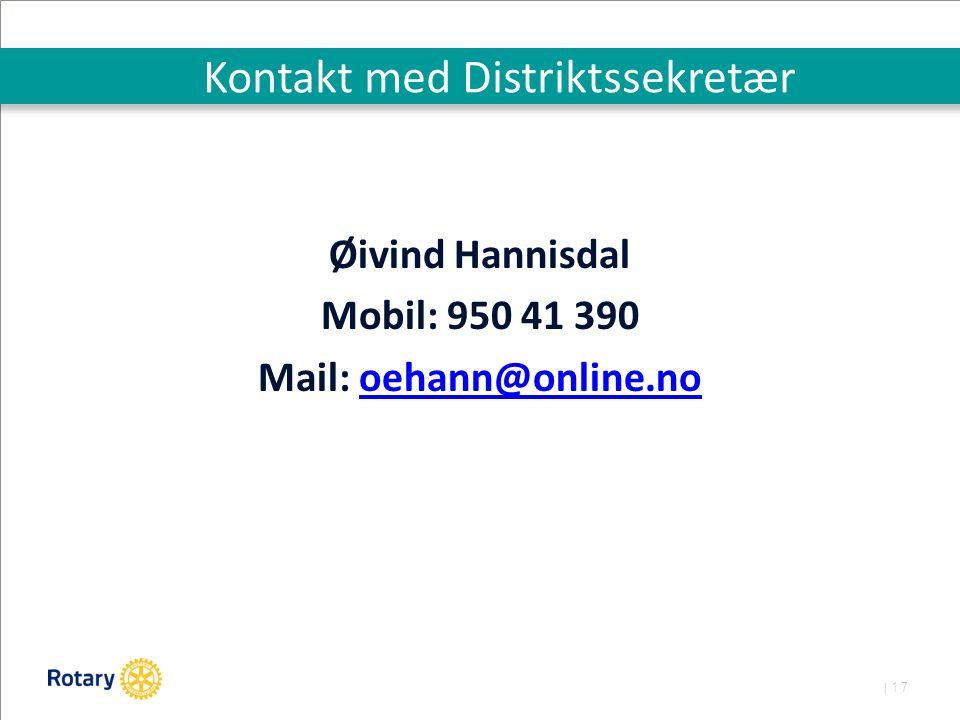 | 17 Kontakt med Distriktssekretær Øivind Hannisdal Mobil: 950 41 390 Mail: oehann@online.nooehann@online.no