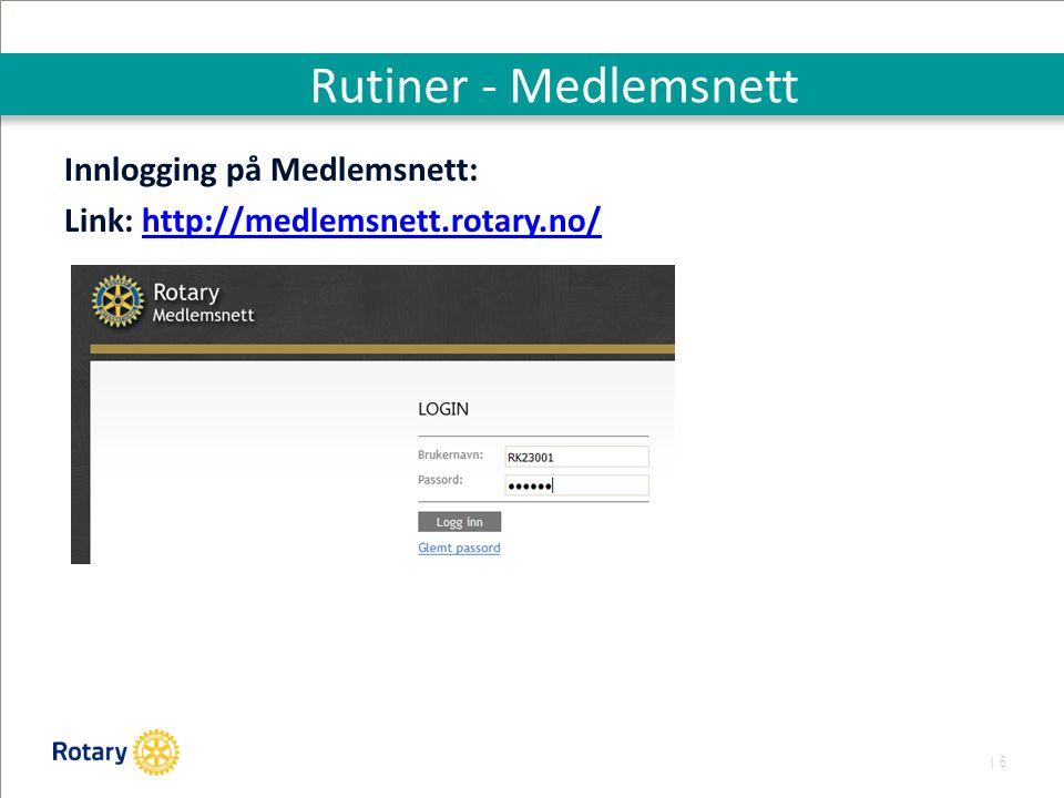 | 6 Rutiner - Medlemsnett Innlogging på Medlemsnett: Link: http://medlemsnett.rotary.no/http://medlemsnett.rotary.no/