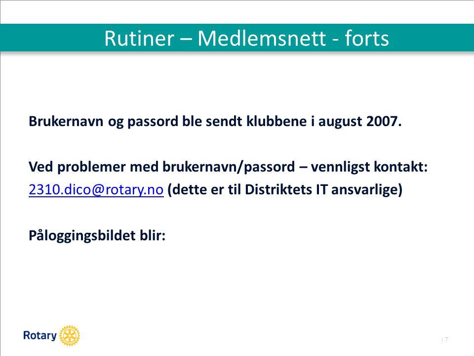 | 7 Rutiner – Medlemsnett - forts Brukernavn og passord ble sendt klubbene i august 2007.