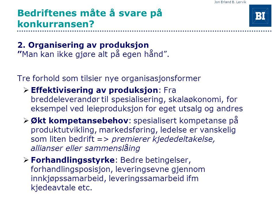 Jon Erland B. Lervik Bedriftenes måte å svare på konkurransen.