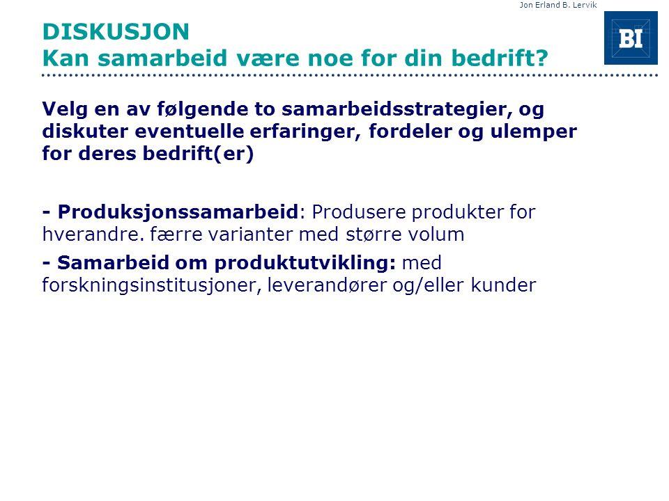 Jon Erland B. Lervik DISKUSJON Kan samarbeid være noe for din bedrift.