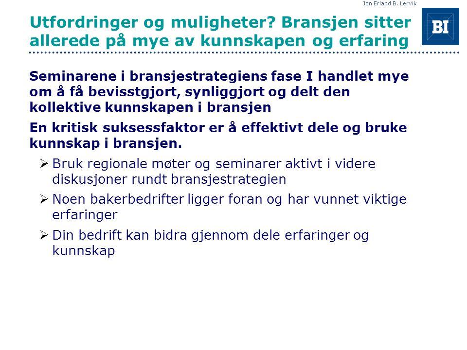 Jon Erland B. Lervik Utfordringer og muligheter.