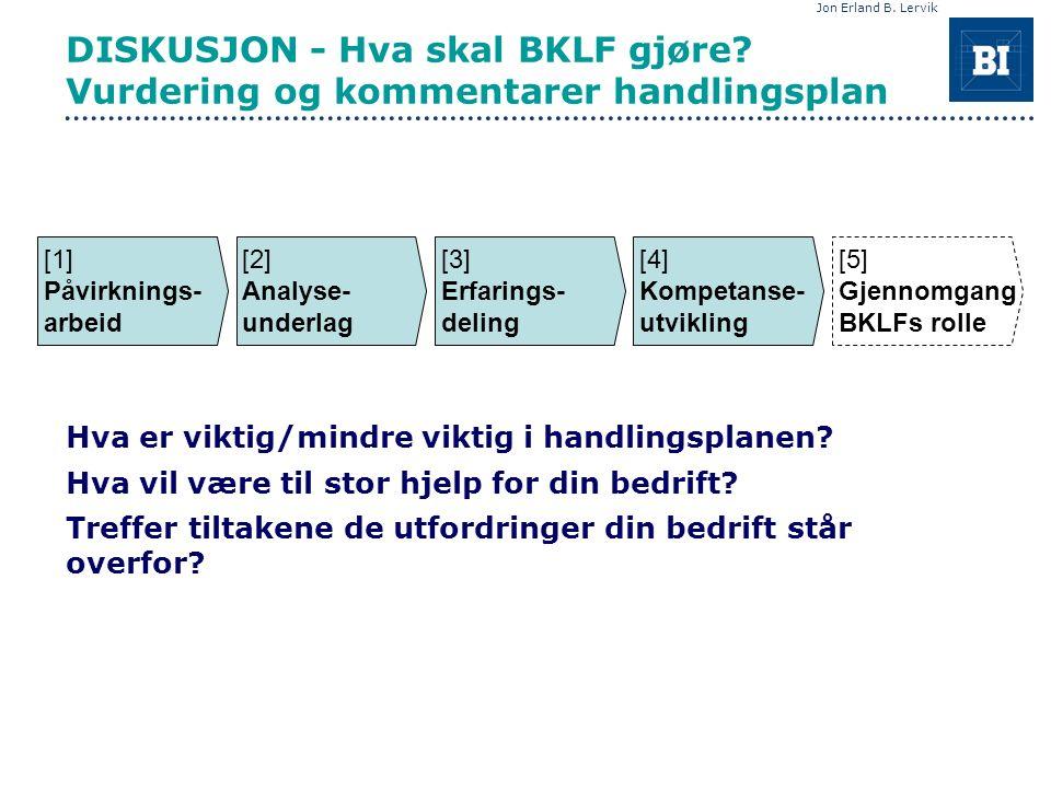 Jon Erland B. Lervik DISKUSJON - Hva skal BKLF gjøre.