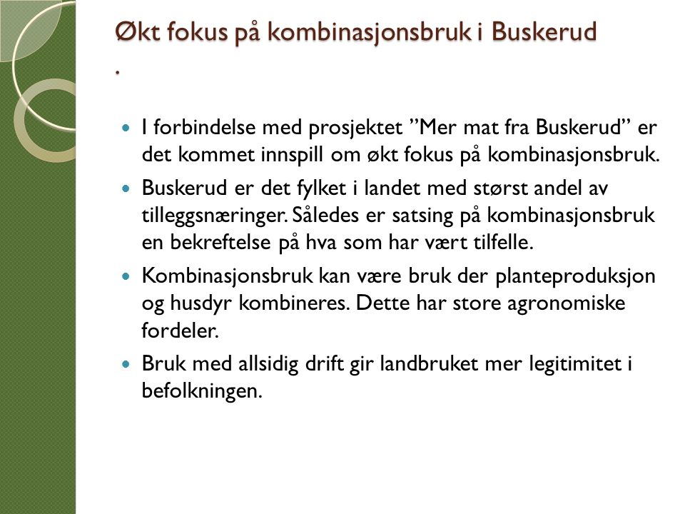 """Økt fokus på kombinasjonsbruk i Buskerud. I forbindelse med prosjektet """"Mer mat fra Buskerud"""" er det kommet innspill om økt fokus på kombinasjonsbruk."""