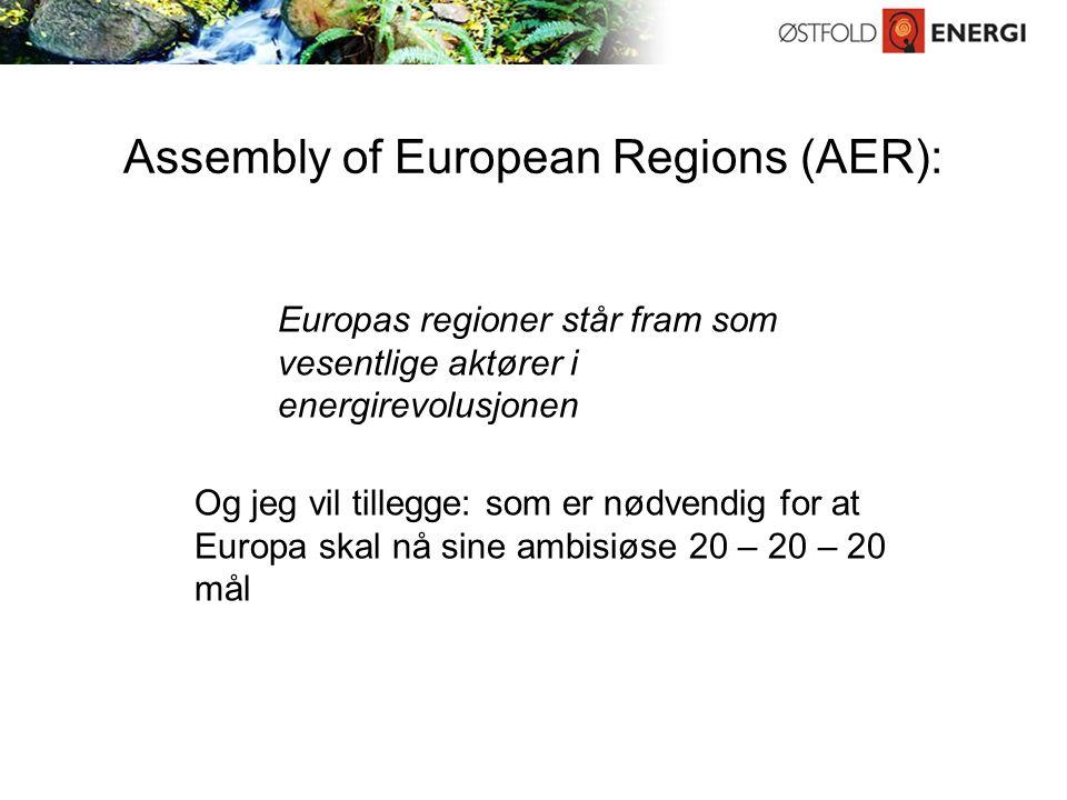 Assembly of European Regions (AER): Europas regioner står fram som vesentlige aktører i energirevolusjonen Og jeg vil tillegge: som er nødvendig for at Europa skal nå sine ambisiøse 20 – 20 – 20 mål