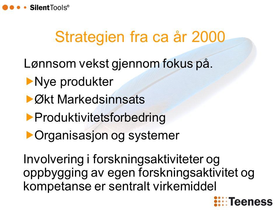 Strategien fra ca år 2000 Lønnsom vekst gjennom fokus på.