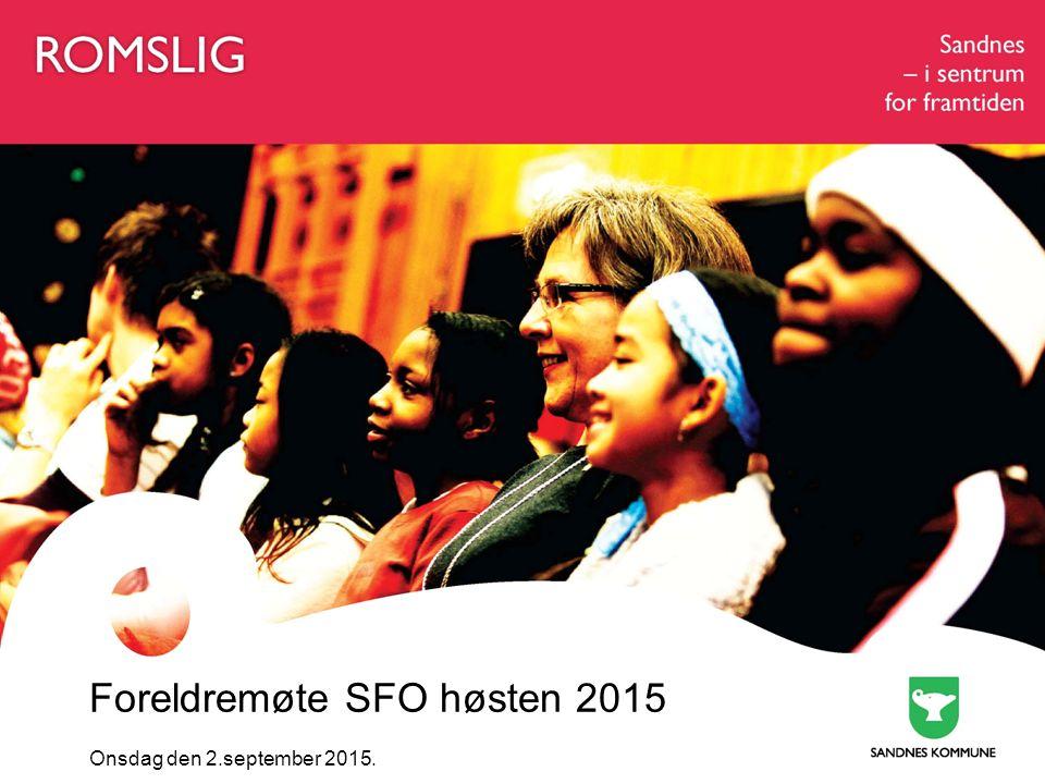 Foreldremøte SFO høsten 2015 Onsdag den 2.september 2015.