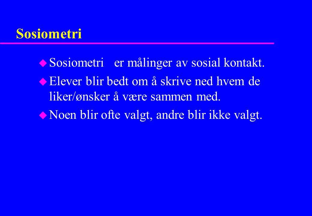 Sosiometri u Sosiometri er målinger av sosial kontakt.