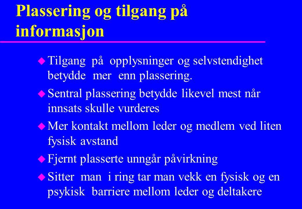 Plassering og tilgang på informasjon u Tilgang på opplysninger og selvstendighet betydde mer enn plassering.