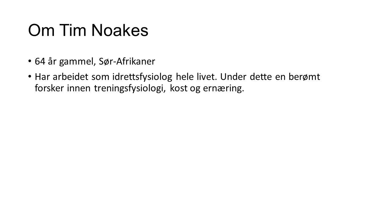 Om Tim Noakes 64 år gammel, Sør-Afrikaner Har arbeidet som idrettsfysiolog hele livet. Under dette en berømt forsker innen treningsfysiologi, kost og