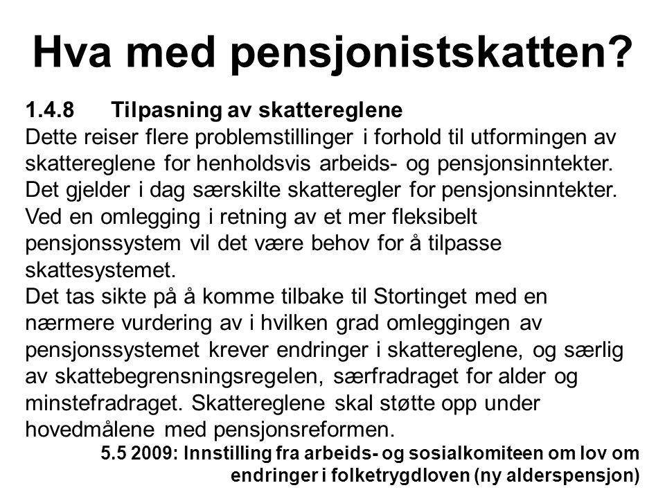 Hva med pensjonistskatten.