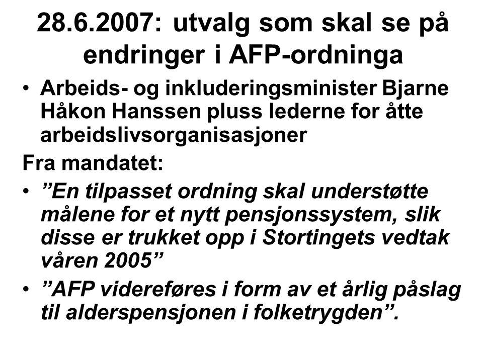 28.6.2007: utvalg som skal se på endringer i AFP-ordninga Arbeids- og inkluderingsminister Bjarne Håkon Hanssen pluss lederne for åtte arbeidslivsorga