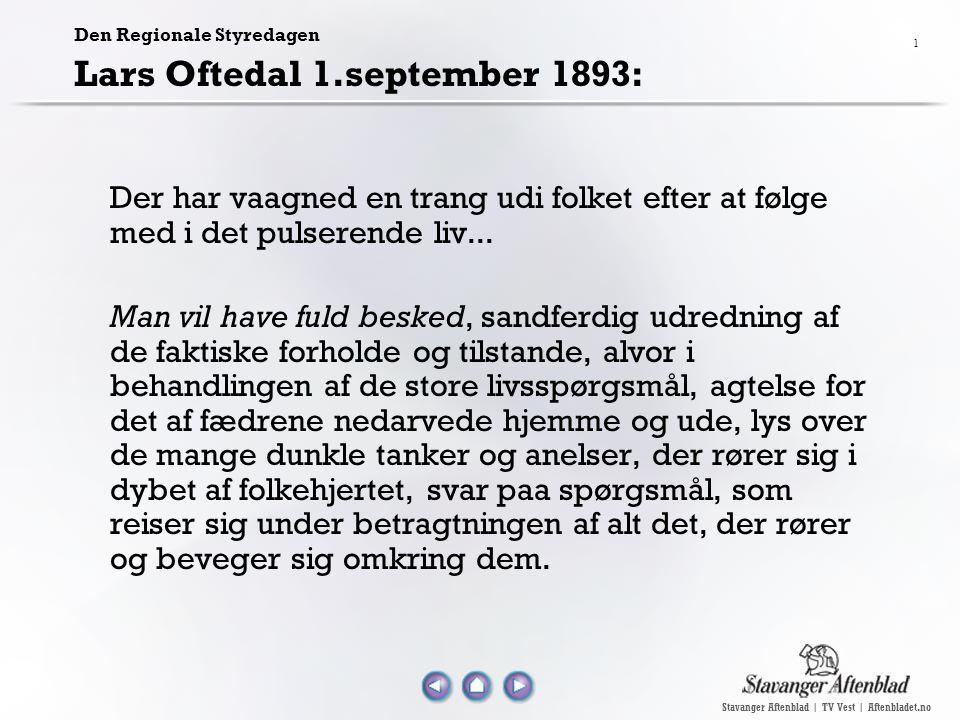 Stavanger Aftenblad | TV Vest | Aftenbladet.no 1 Den Regionale Styredagen Lars Oftedal 1.september 1893: Der har vaagned en trang udi folket efter at