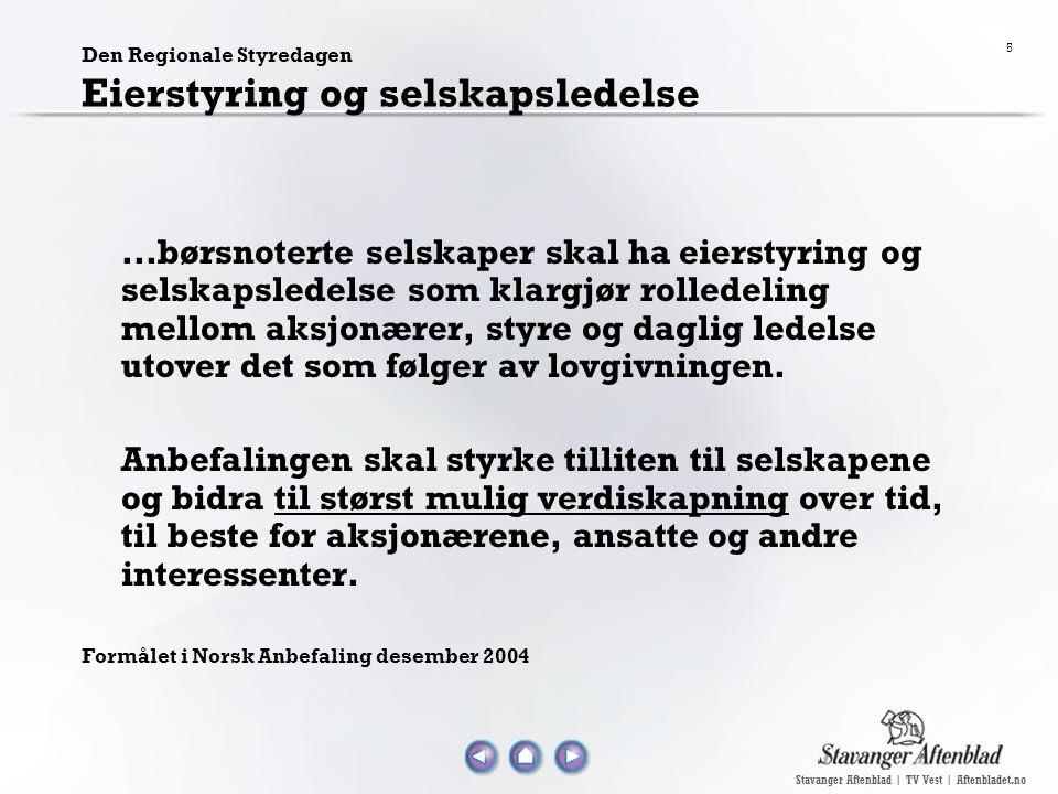 Stavanger Aftenblad | TV Vest | Aftenbladet.no 5 Den Regionale Styredagen Eierstyring og selskapsledelse...børsnoterte selskaper skal ha eierstyring o