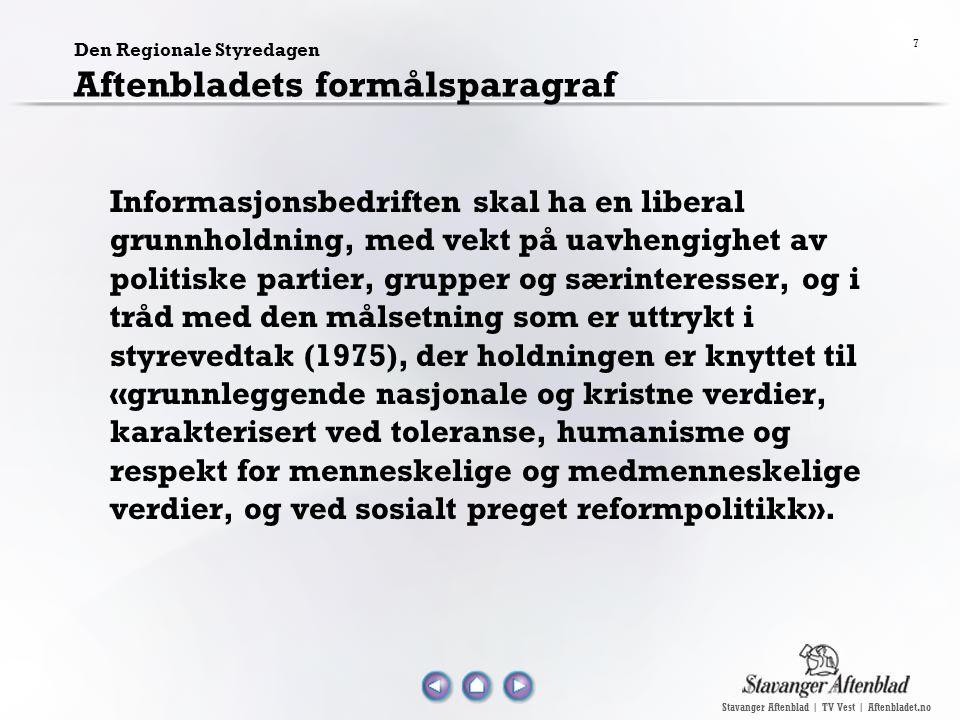 Stavanger Aftenblad | TV Vest | Aftenbladet.no 7 Den Regionale Styredagen Aftenbladets formålsparagraf Informasjonsbedriften skal ha en liberal grunnh