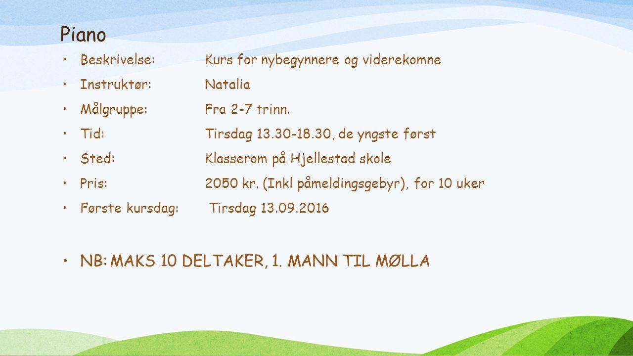 Piano Beskrivelse:Kurs for nybegynnere og viderekomne Instruktør:Natalia Målgruppe:Fra 2-7 trinn.