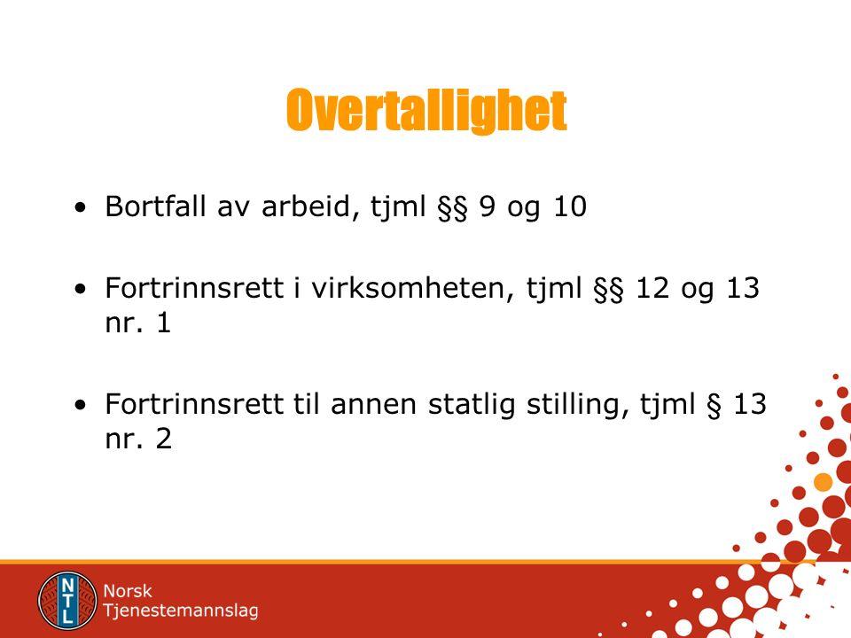 Overtallighet Bortfall av arbeid, tjml §§ 9 og 10 Fortrinnsrett i virksomheten, tjml §§ 12 og 13 nr.