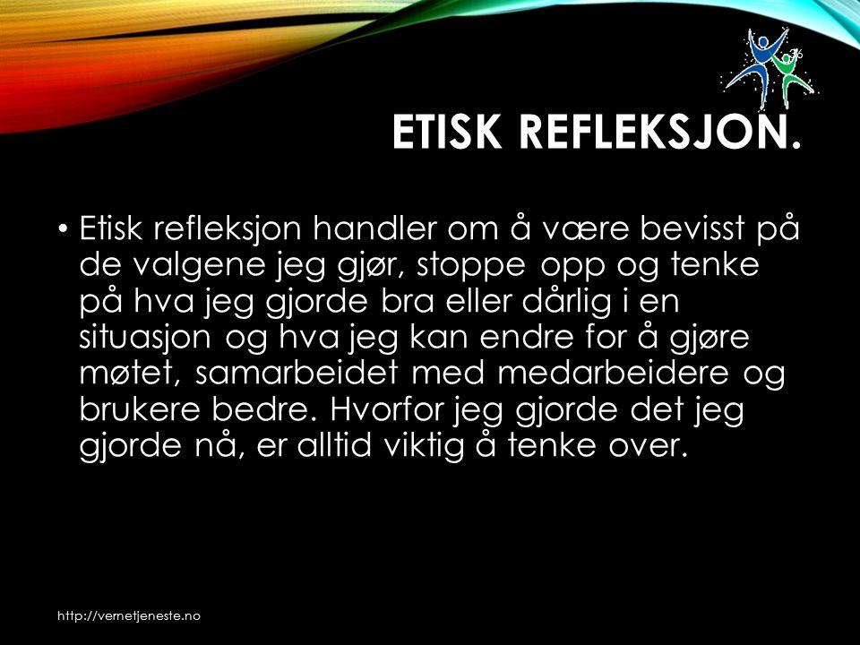 ETISK REFLEKSJON.