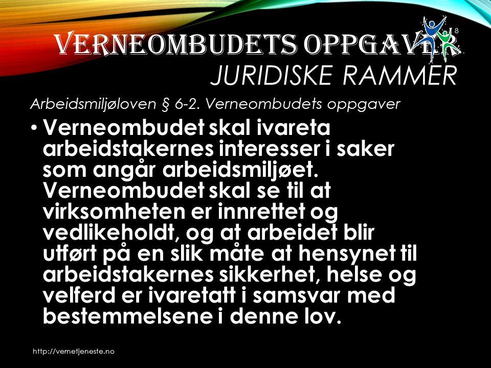 VERNEOMBUDETS OPPGAVER JURIDISKE RAMMER Arbeidsmiljøloven § 6-2.