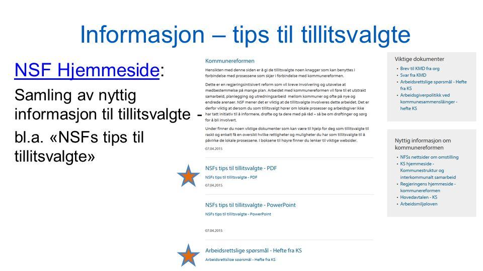 Informasjon – tips til tillitsvalgte NSF HjemmesideNSF Hjemmeside: Samling av nyttig informasjon til tillitsvalgte - bl.a.