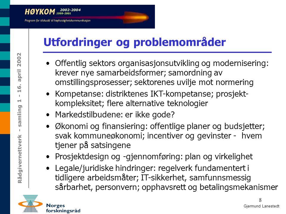 7 Strategisk tilnærming for virksomheten Gjermund Lanestedt Hva er det bredbånd kan gi oss.