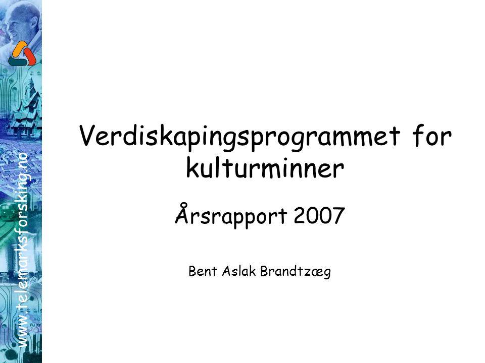 www.telemarksforsking.no Verdiskapingsprogrammet for kulturminner Årsrapport 2007 Bent Aslak Brandtzæg